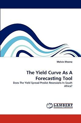 Yield Curve As a Forecasting Tool  N/A 9783838349305 Front Cover