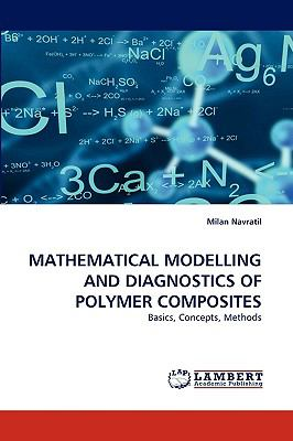 Mathematical Modelling and Diagnostics of Polymer Composites N/A 9783838352305 Front Cover