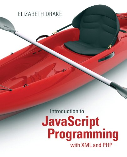 Introduction to JavaScript Programming with XML and PHP   2014 edition cover
