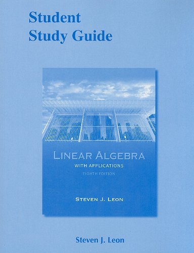 Linear Algebra with Applications  8th 2010 (Student Manual, Study Guide, etc.) edition cover