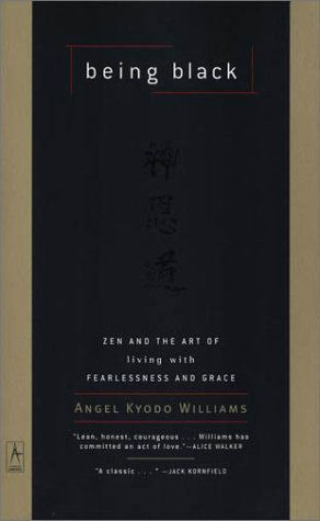 Being Black Zen and the Art of Living with Fearlessness and Grace  2001 (Reprint) edition cover