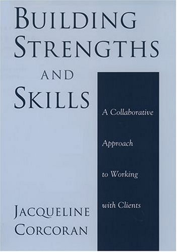 Building Strengths and Skills A Collaborative Approach to Working with Clients  2004 edition cover