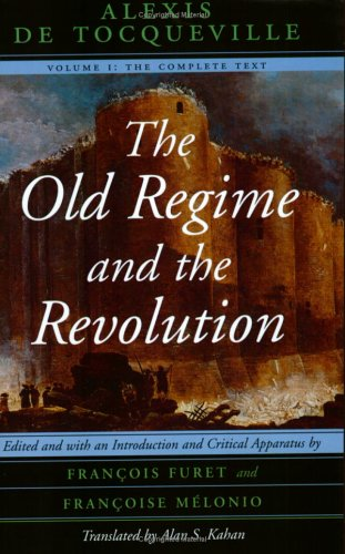 Old Regime and the Revolution The Complete Text  1998 edition cover