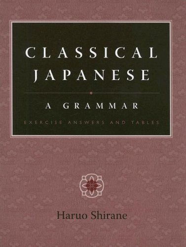 Classical Japanese A Grammar - Exercise Answers and Tables  2007 9780231135306 Front Cover