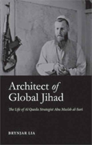 Architect of Global Jihad The Life of Al Qaeda Strategist Abu Mus'ab Al-Suri  2007 9780231700306 Front Cover