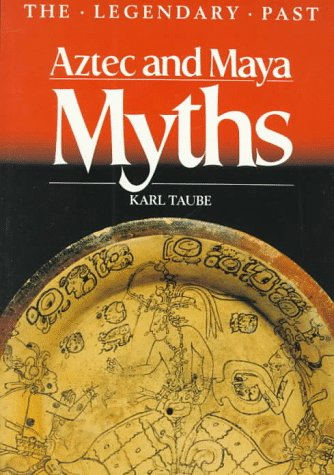 Aztec and Maya Myths   1993 9780292781306 Front Cover