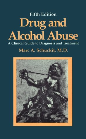 Drug and Alcohol Abuse A Clinical Guide to Diagnosis and Treatment 5th 2000 (Revised) 9780306462306 Front Cover