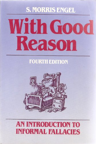 With Good Reason An Introduction to Informal Fallacies 4th 9780312021306 Front Cover