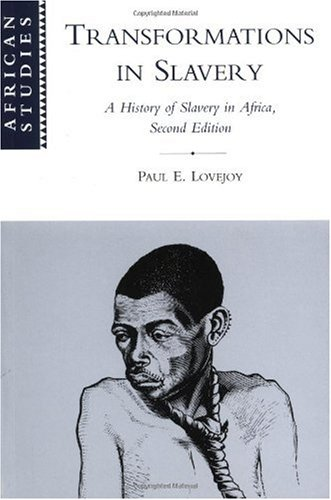 Transformations in Slavery A History of Slavery in Africa 2nd 2000 (Revised) 9780521784306 Front Cover