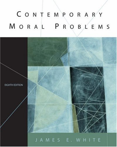 Contemporary Moral Problems  8th 2006 (Revised) edition cover