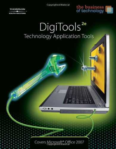 Digitools, the Business Technology Technology Application Tools 2nd 2008 (Revised) 9780538445306 Front Cover