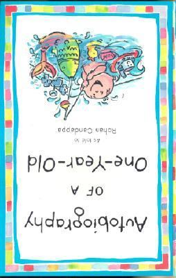 Autobiography of a One-Year-Old   2001 (Reprint) 9780553381306 Front Cover