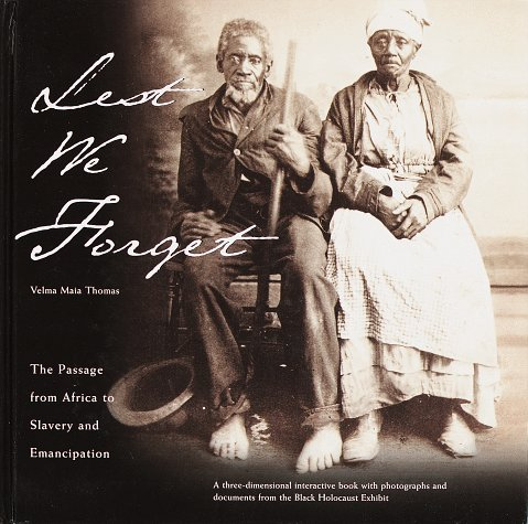 Lest We Forget The Passage from Africa to Slavery and Emancipation  1997 9780609600306 Front Cover