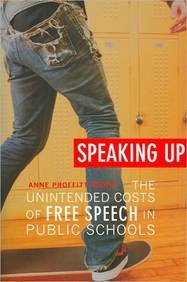 Speaking Up The Unintended Costs of Free Speech in Public Schools  2009 9780674046306 Front Cover