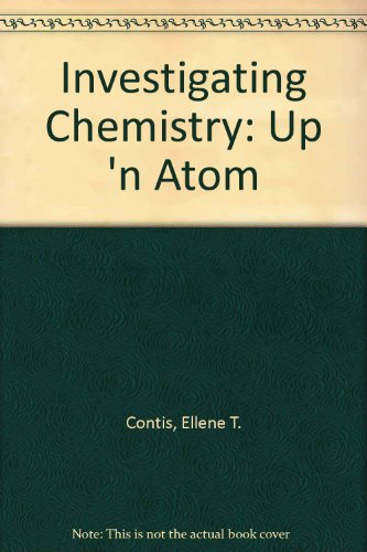 Investigating Chemistry Up 'N Atom 2nd (Revised) 9780757574306 Front Cover