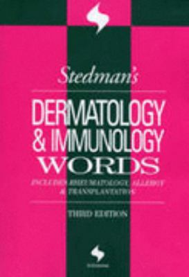 Dermatology and Immunology Words Includes Rheumatology, Allergy, and Transplantation 3rd 2005 (Revised) 9780781755306 Front Cover
