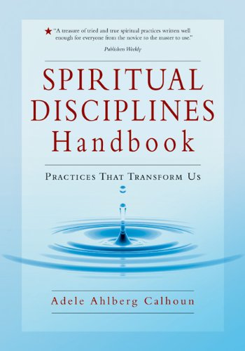 Spiritual Disciplines Handbook Practices That Transform Us  2005 9780830833306 Front Cover