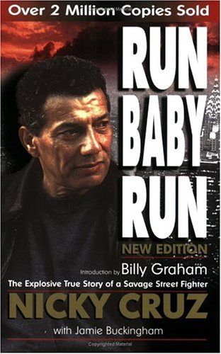 Run Baby Run The Explosive True Story of a Savage Street Fighter N/A edition cover