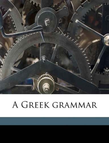 Greek Grammar N/A 9781171869306 Front Cover