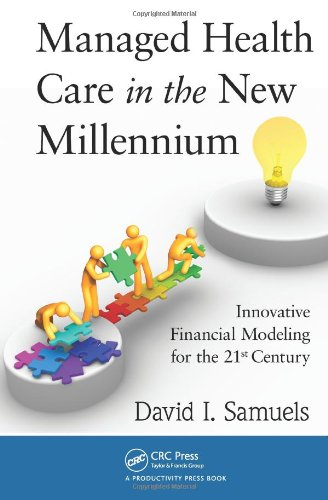 Managed Health Care in the New Millenium Innovative Financial Modeling for the 21st Century  2012 edition cover