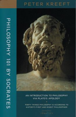 Philosophy 101 by Socrates An Introduction to Philosophy Via Plato's Apology N/A edition cover