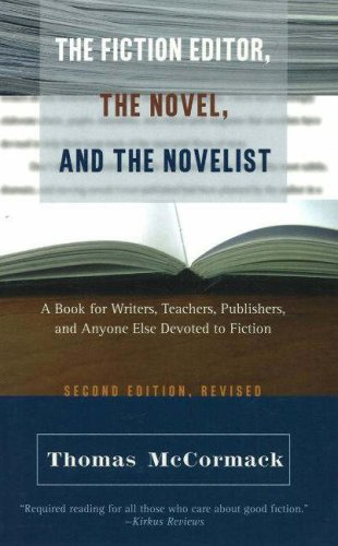 Fiction Editor, the Novel, and the Novelist A Book for Writers, Teachers, Publishers, and Anyone Else Devoted to Fiction 2nd 2006 edition cover