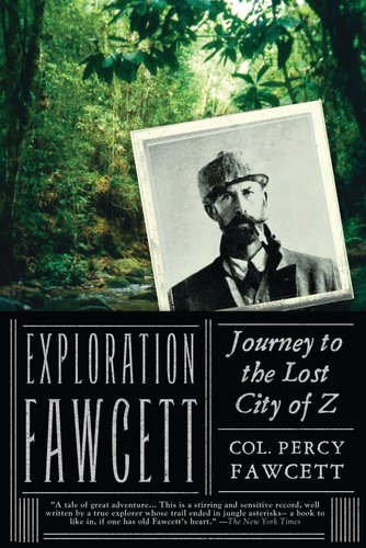 Exploration Fawcett Journey to the Lost City of Z  2010 edition cover