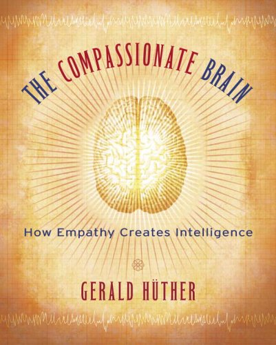 Compassionate Brain A Revolutionary Guide to Developing Your Intelligence to Its Full Potential  2006 9781590303306 Front Cover