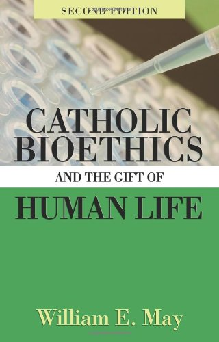 Catholic Bioethics and the Gift of Human Life  2nd edition cover