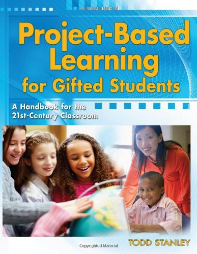Project-Based Learning for Gifted Students A Handbook for the 21st-Century Classroom  2012 edition cover