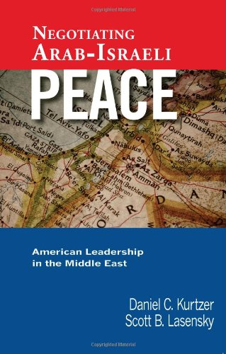 Negotiating Arab-Israeli Peace American Leadership in the Middle East  2007 edition cover