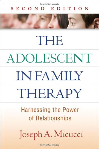 Adolescent in Family Therapy Harnessing the Power of Relationships 2nd 2010 (Revised) edition cover