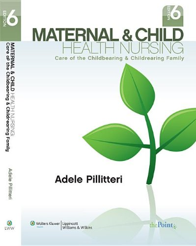 Maternal and Child Health Nursing: Care of the Childbearing and Childrearing Family, Sixth Edition: Text and Study Guide Package   2009 edition cover