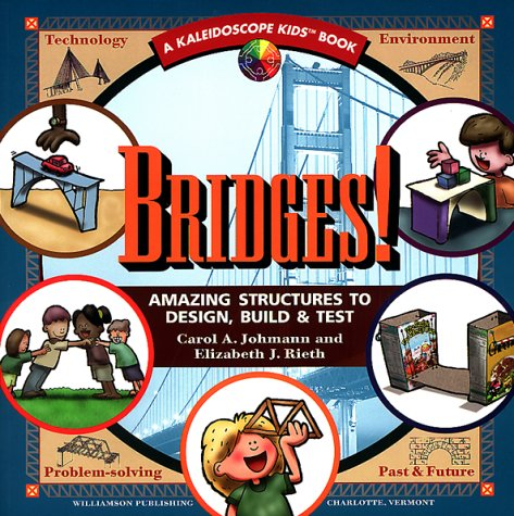 Bridges! Amazing Structures to Design, Build and Test N/A edition cover