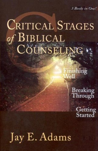 Critical Stages of Biblical Counseling   2002 edition cover