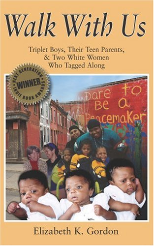 Walk with Us : Triplet Boys, Their Teen Parents and Two White Women Who Tagged Along  2007 edition cover