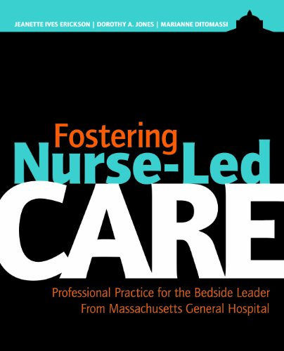 Fostering Nurse-Led Care Professional Practice for the Bedside Leader from Massachusetts General Hospital  2012 edition cover