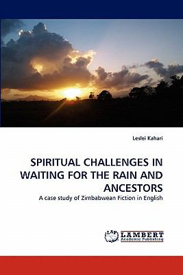 Spiritual Challenges in Waiting for the Rain and Ancestors  N/A 9783843359306 Front Cover