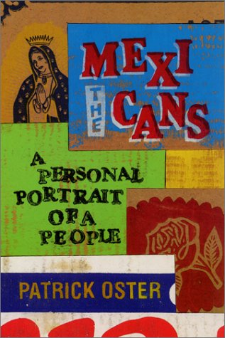 Mexicans A Personal Portrait of a People  2002 9780060011307 Front Cover