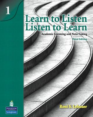 Learn to Listen, Listen to Learn 1 Academic Listening and Note-Taking (Student Book and Classroom Audio CD) 3rd 2009 edition cover