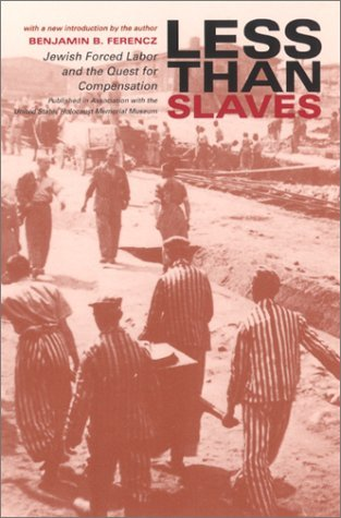 Less Than Slaves Jewish Forced Labor and the Quest for Compensation  2002 edition cover