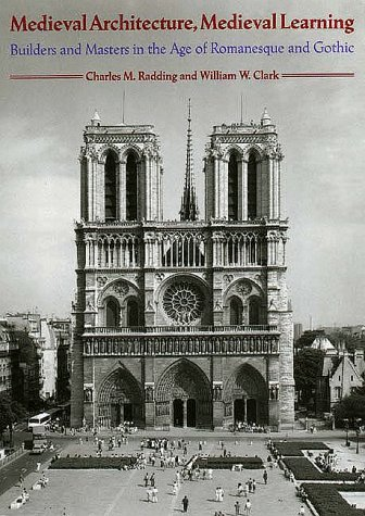 Medieval Architecture, Medieval Learning Builders and Masters in the Age of Romanesque and Gothic N/A edition cover