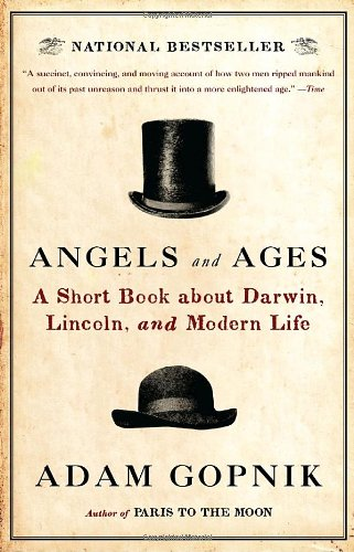 Angels and Ages Lincoln, Darwin, and the Birth of the Modern Age N/A edition cover
