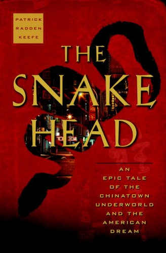 Snakehead An Epic Tale of the Chinatown Underworld and the American Dream  2009 edition cover