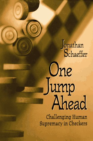 One Jump Ahead The Story of Chinook, the World Champion Checkers Computer Program  1997 edition cover