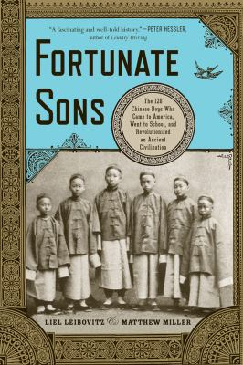 Fortunate Sons The 120 Chinese Boys Who Came to America, Went to School, and Revolutionized an Ancient Civilization N/A 9780393342307 Front Cover