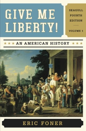 Give Me Liberty!: An American History 4th 2013 9780393920307 Front Cover