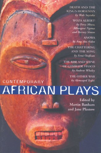 Contemporary African Plays Death and the King'S; Anowa; Chattering and the Song; Rise and Shine of Comrade; Woza Albert!; Other War  2003 edition cover