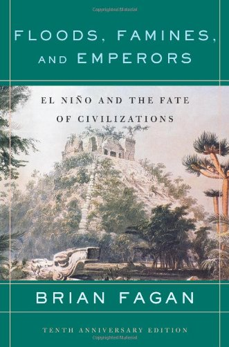Floods, Famines, and Emperors El Nino and the Fate of Civilizations 2nd 2008 (Revised) 9780465005307 Front Cover