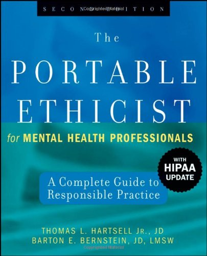 Portable Ethicist for Mental Health Professionals A Complete Guide to Responsible Practice 2nd 2008 (Revised) edition cover